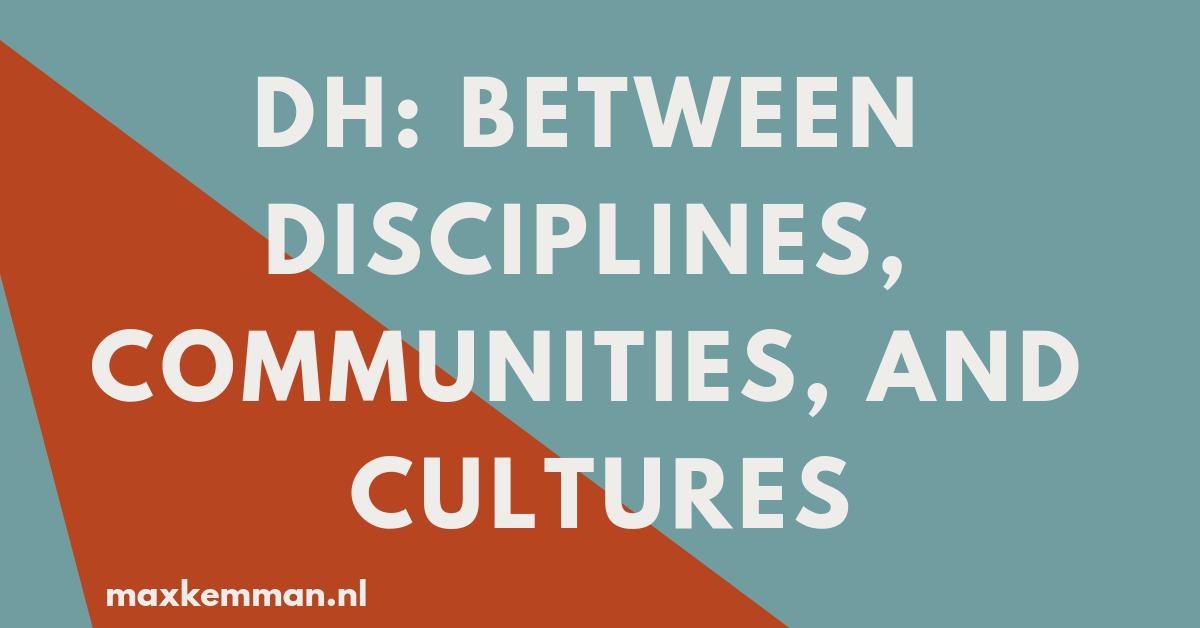 DH: between disciplines, communities, and cultures